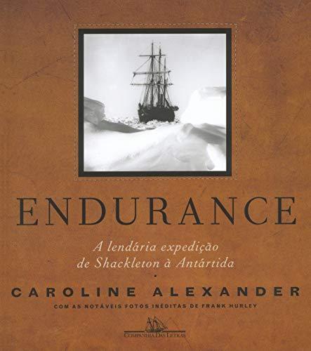Endurance (Nova edição): A lendária expedição de Shackleton à Antártida