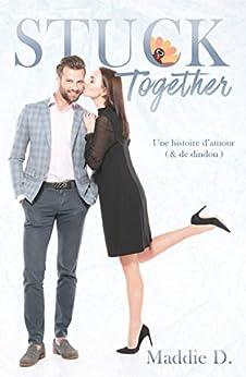 Stuck Together par [Maddie D., William Salvatore]