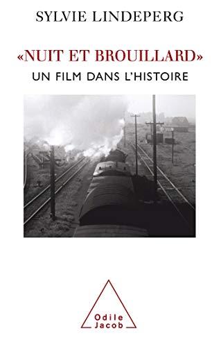 Nuit et Brouillard: Un film dans l'histoire
