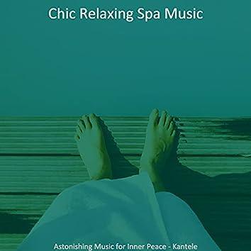 Astonishing Music for Inner Peace - Kantele