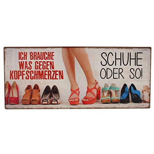 Metallschild im Vintage Look, Motiv: Ich Brauche was gegen Kopfschmerzen, Schuhe oder so!. L/B/H: 30 x 0,4 x 13 cm