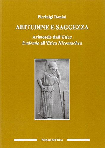 Abitudine e saggezza. Aristotele dall'etica eudemia all'etica nicomachea