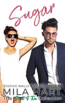 Sugar: A Suit & Tie Novella by [Mila Hart, Stephie Walls, Kristie Leigh]