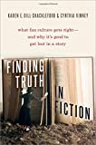 Image of Finding Truth in Fiction: What Fan Culture Gets Right--and Why it's Good to Get Lost in a Story