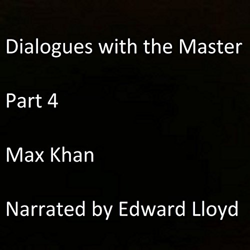 Dialogues with the Master: Part 4 audiobook cover art