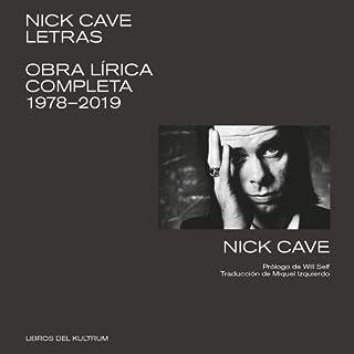 Nick Cave. Letras: Obra lírica completa 1978-2019