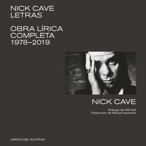 Nick Cave. Letras: Obra lírica completa 1978-2019 (LIBROS DEL KULTRUM)