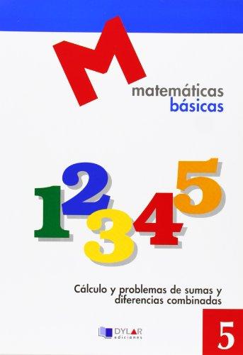 MATEMATICAS BASICAS - 5 Cálculo y problemas de sumas y diferencias combinadas