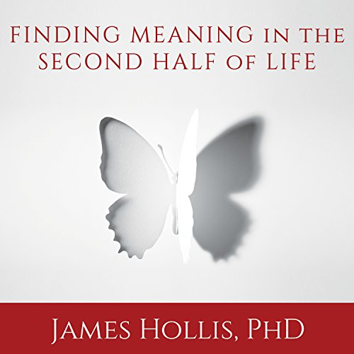 Finding Meaning in the Second Half of Life audiobook cover art