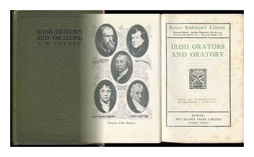Irish Orators and Oratory / with an Introduction by Prof T. M. Kettle
