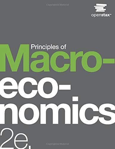 Compare Textbook Prices for Principles of Macroeconomics 2e by OpenStax hardcover version, full color 2nd Edition ISBN 9781947172388 by Steven A. Greenlaw: University of Mary Washington,David Shapiro: Pennsylvania State University