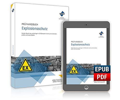 Prüfhandbuch Explosionsschutz: Geräte, Maschinen und Anlagen in EX-Bereichen rechtssicher betreiben, prüfen und instandhalten (KOMBI-AUGABE)