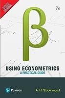 Using Econometrics: A Practical Guide, 7th ed. [Paperback] [Jan 01, 2017] Studenmund