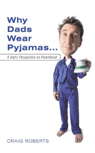 Why Dads Wear Pyjamas: A Dads Perspective on Parenthood (English Edition)
