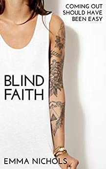 Blind Faith: Coming Out Should Have Been Easy (Duckton-by-Dale Romance Book 2) by [Emma Nichols]