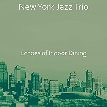 Echoes of Indoor Dining