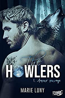 The Howlers: Tome 1 Amour sauvage par [Marie Luny]