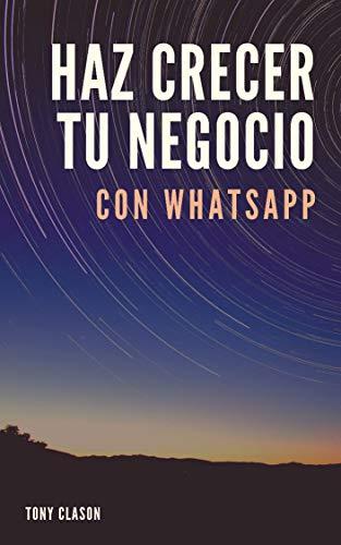 Haz Crecer Tu Negocio con WhatsApp: El Poder de la Conexion