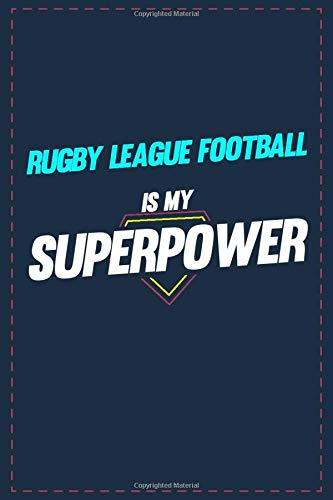 Rugby League Football Is My Superpower: Lined notebook 6x9 Inch Softcover Diary Notebook \ 121 pages \ Funny Rugby League Football Journal to write in Birthday Gift