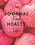 Journal Food Healty Life: Journal Fod For Women & Girls For Writing All Details Food Of The Day
