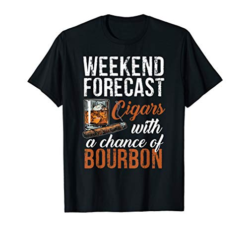 Weekend Forecast Cigars with Chance Bourbon Tshirt Gift Men T-Shirt