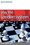 Play The London System (everyman Chess Series)-Lakdawala, Cyrus