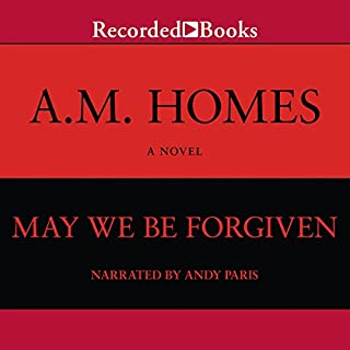 May We Be Forgiven                   By:                                                                                                                                 A. M. Homes                               Narrated by:                                                                                                                                 Andy Paris                      Length: 20 hrs and 42 mins     142 ratings     Overall 3.8