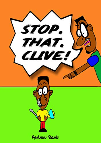 Stop, that Clive! (Its Clive Book 1) (English Edition