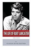The Life of Burt Lancaster: American Legends