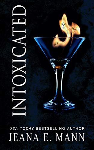 Intoxicated (Felony Romance Book 1)