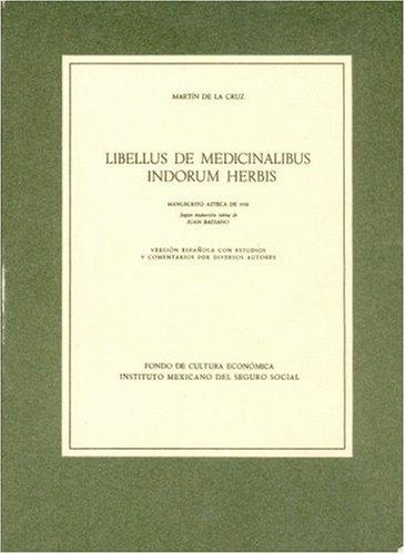 Libellus de Medicinalibus Indorum Herbis (Spanish Edition)