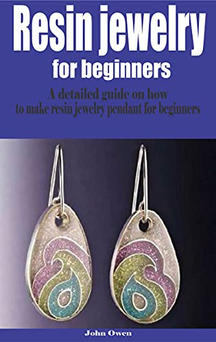 Resin jewelry for beginners: A detailed guide on how to make resin jewelry pendant for beginners (English Edition)
