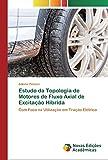 Estudo da Topologia de Motores de Fluxo Axial de Excitação Híbrida: Com Foco na Utilização em Tração Elétrica