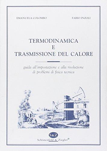Termodinamica e trasmissione del calore. Guida all'impostazione e alla risoluzione di problemi di fisica tecnica