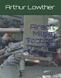 Airsoft Milsim Tactical Training Manual