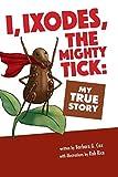I, Ixodes, The Mighty Tick