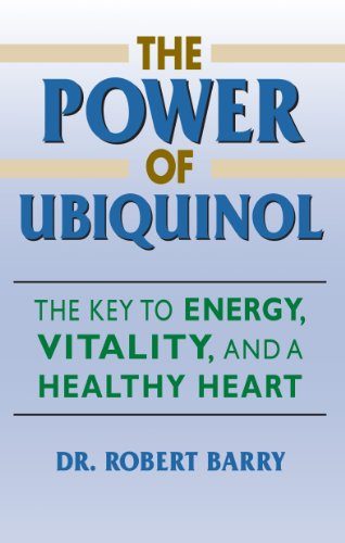 The Power of Ubiquinol:The Key to Energy, Vitality, and a Healthy Heart