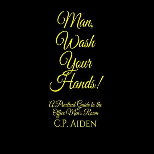 Man, Wash Your Hands! audiobook cover art