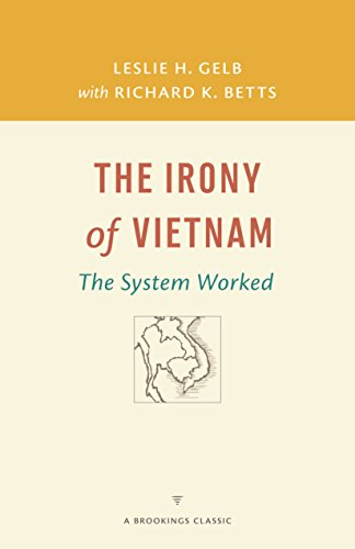 The Irony of Vietnam: The System Worked (A Brookings Classic)