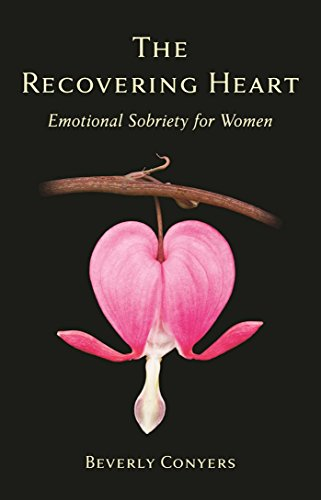 The Recovering Heart: Emotional Sobriety for Women