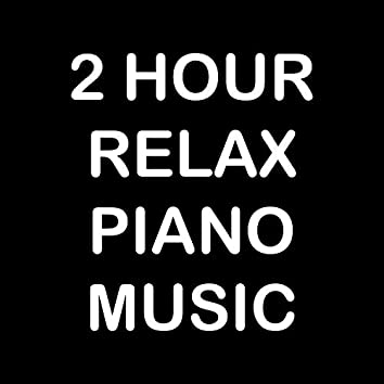 2 Hour Relax Piano Music (Background Piano, Relaxation, Study, Yoga, Meditation)