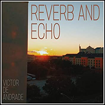 Reverb and Echo