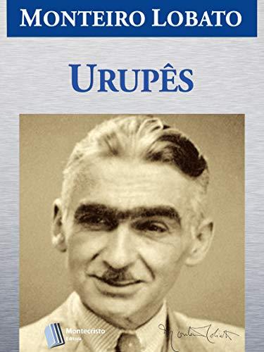 Urupes (Série Monteiro Lobato Adulto Livro 2) (Portuguese Edition)