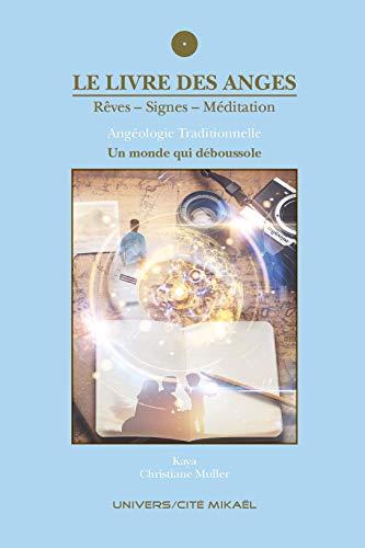 Livre des Anges (le) , Reves-Signes-Méditation, un Monde Qui Deboussole (Tome 6)