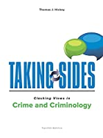 Taking Sides Clashing Views in Crime and Criminology (Taking Sides : Clashing Views in Crime and Criminology)