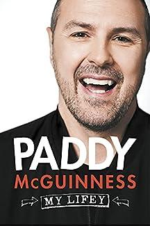 Paddy McGuinness - My Lifey