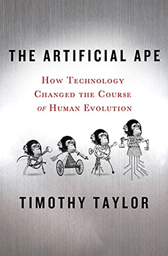 Image of The Artificial Ape: How Technology Changed the Course of Human Evolution (MacSci)