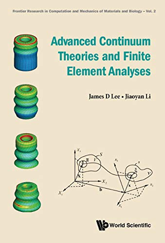 Advanced Continuum Theories And Finite Element Analyses (Frontier Research In Computation And Mechanics Of Materials And Biology Book 2) (English Edition)