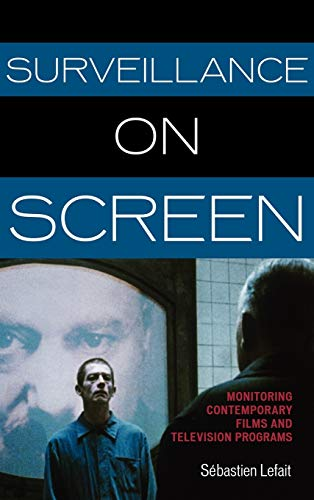 Surveillance on Screen: Monitoring Contemporary Films and Television Programs