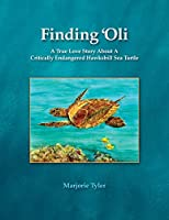 Finding 'Oli: A True Love Story About A Critically Endangered Hawksbill Sea Turtle